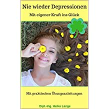 Nie wieder Depressionen: Mit eigener Kraft ins Glück