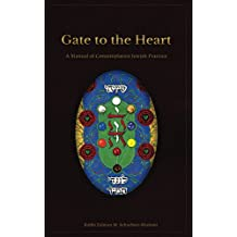 Gate to the Heart: A Manual of Contemplative Jewish Practice (English Edition)