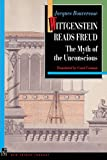 Wittgenstein Reads Freud: The Myth of the Unconscious (New French Thought Series)