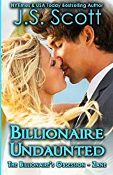 Billionaire Undaunted: The Billionaire's Obsession ~ Zane (Volume 9) by J. S. Scott (2016-06-03)