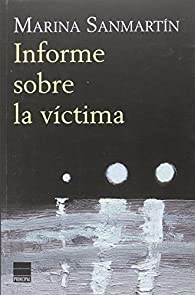 Informe Sobre La Víctima par Marina Sanmartín