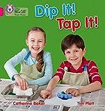 Dip It! Tap It!: Band 01a/Pink a (Collins Big Cat Phonics)