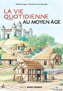 """Afficher """"La vie quotidienne au Moyen âge"""""""