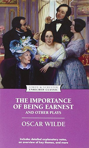 The Importance of Being Earnest and Other Plays (Enriched Classics Series)