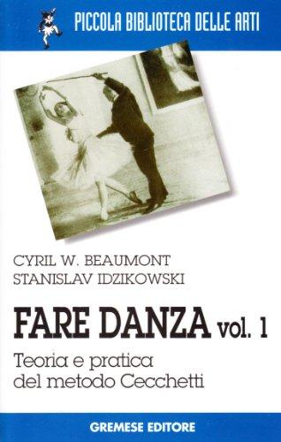 Fare danza: 1 (Piccola biblioteca delle arti) por Cyril W. Beaumont