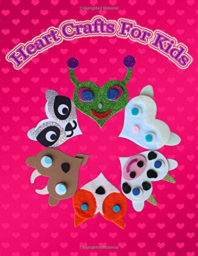 Heart Crafts for Kids: Cute heart patterns for children with lots of cute animals, birds, fantasy creatures, insects, pets and sea animals Rainbow Butterfly Zebra