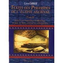 Textes des Pyramides de l'Egypte ancienne : Tome 4, Textes des pyramides de Mérenrê, d'Aba, de Neit, d'Ipout et d'Oudjebten