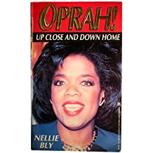 Oprah!: Up Close and Down Home by Nellie Bly (1994-01-01)