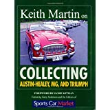 Keith Martin on Collecting Austin-healey, Mg, And Triumph