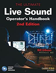 The Ultimate Live Sound Operators Handbook, 2nd Edition (Music Pro Guides) Bk/online media by Bill Gibson (2011-08-01)
