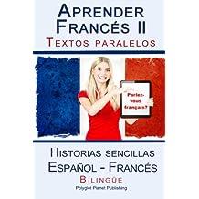 Aprender Francés II - Textos paralelos (Español - Francés) Historias sencillas