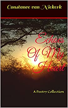 Echoes of My Heart: A Poetry Collection by [van Niekerk, Constance]