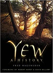 Yew: A History by Fred Hageneder (2007-04-23)