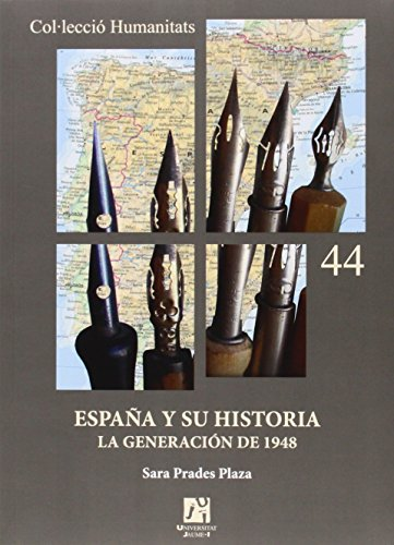España y su historia. La generación de 1948 (Humanitats)