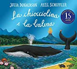La chiocciolina e la balena. Ediz. illustrata