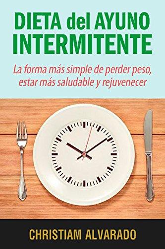 Dieta-del-Ayuno-Intermitente-La-Forma-Ms-Simple-de-Bajar-de-Peso-Estar-Ms-Saludable-y-Joven