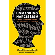 Unmasking Narcissism: A Guide to Understanding the Narcissist in Your Life (English Edition)