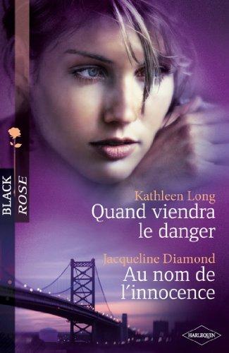 Lire en ligne Quand viendra le danger - Au nom de l'innocence (Black Rose t. 167) epub pdf