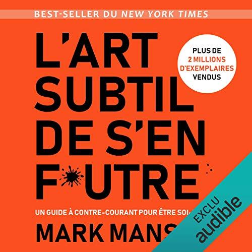 L'art subtil de s'en f*utre: Un guide à contre-courant pour être soi-même par Mark Manson
