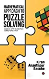 Mathematical Approach to Puzzle Solving: Making Maths and Fun Come Together