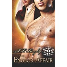 The Englor Affair (Sci-Regency) by J L Langley (2009-09-01)