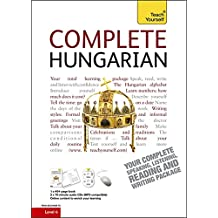 Complete Hungarian Beginner to Intermediate Book and Audio Course: Learn to read, write, speak and understand a new language with Teach Yourself (Teach Yourself Complete Courses)