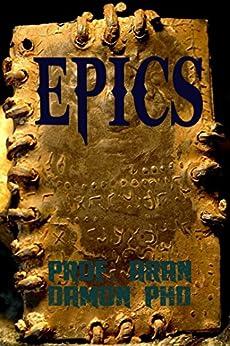 EPICS: A Collection of Translated Artifacts (English Edition) par [Damon PhD, Prof. Aran]