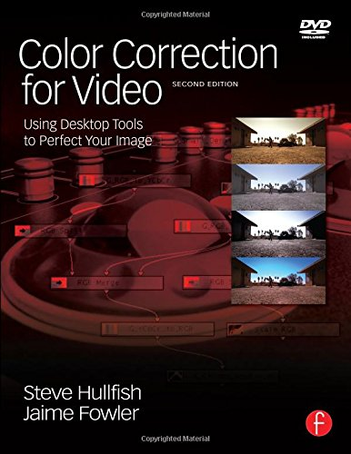 Color Correction for Video: Using Desktop Tools to Perfect Your Image (DV Expert)