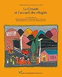 La Cimade et l'accueil des réfugiés: Identités, répertoires d'actions et politique de l'asile, 1939-1994