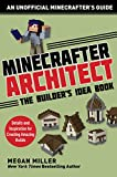 Become a Master Builder of Structures!Tired of the same old 9x9 cobblestone cubes? Stuck figuring out what type of windows to add to your mansion? Minecrafter Architect: Builder's Idea Book will solve your builder's block, with dozens of examples of ...