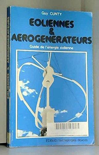 Eoliennes et aérogénérateurs par Guy Cunty (Broché)