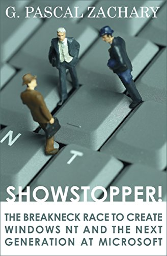 Showstopper!: The Breakneck Race to Create Windows NT and the Next Generation at Microsoft (English Edition) -