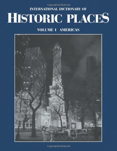 International Dictionary of Historic Places: Americas