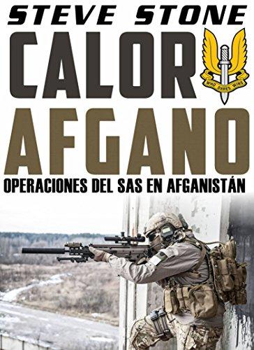 Calor Afgano: Operaciones del SAS En Afghanistan por Steve Stone