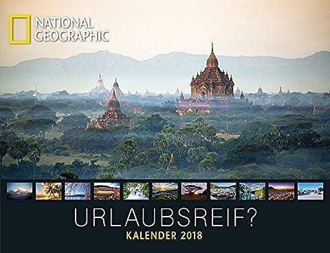 NATIONAL GEOGRAPHIC: Urlaubsreif? 2018: Jahreskalender (National Geographic Für Kinder)
