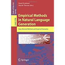 Empirical Methods in Natural Language Generation: Data-Oriented Methods and Empirical Evaluation (Lecture Notes in Computer Science / Lecture Notes in Artificial Intelligence)