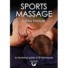 Sports Massage: An Illustrated guide of 39 techniques (Hands on Guides for Therapists)