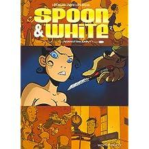 Spoon & White, Tome 7 : Manhattan Kaputt