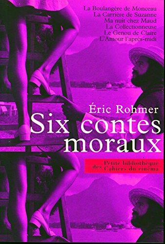 Six contes moraux : La boulangère de Monceau/La carrière de Suzanne/La Collectionneuse/Ma nuit chez Maud/Claire/L'amour l'après-midi