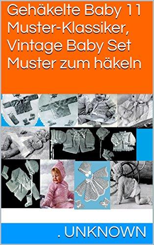 Gehäkelte Baby 11 Muster-Klassiker, Vintage Baby Set Muster zum ...