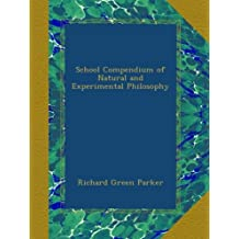 School Compendium of Natural and Experimental Philosophy