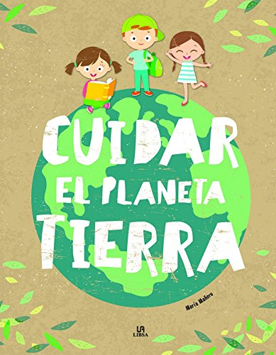 Cuidar el planeta Tierra (Eco-Libros)