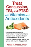 Treat Concussion, TBI, and PTSD with Vitamins and Antioxidants (English Edition)