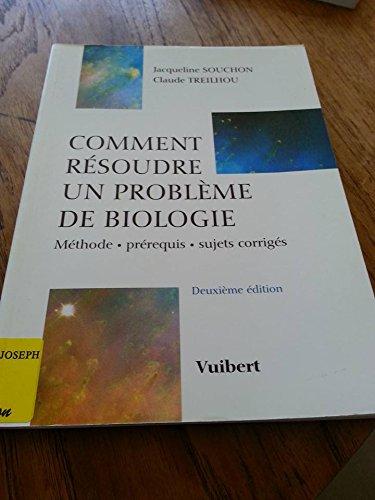 Comment résoudre un probleme de biologie 2ème édition