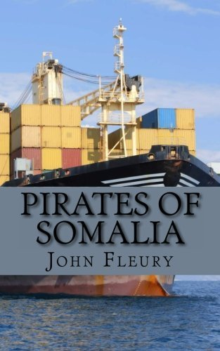 pirates-of-somalia-the-hijacking-and-daring-rescue-of-mv-maersk-alabama-by-john-fleury-2013-02-28