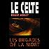 Les Brigades de la mort (Le Celte)
