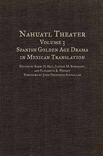 Nahuatl Theater: Spanish Golden Age Drama in Mexican Translation (2008-03-04)