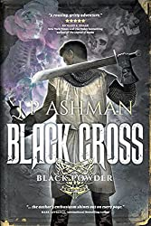 Black Cross: First book from the tales of the Black Powder Wars