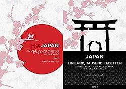 Japan - Ein Land, tausend Facetten / Band 1 & 2: Der Begleiter für Business, Studium, Reise, und Aufenthalt
