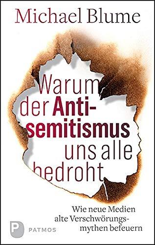 Warum der Antisemitismus uns alle bedroht: Wie neue Medien alte Verschwörungsmythen befeuern